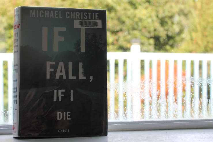 If I Fall, If I Die; McClelland & Stewart, 2015