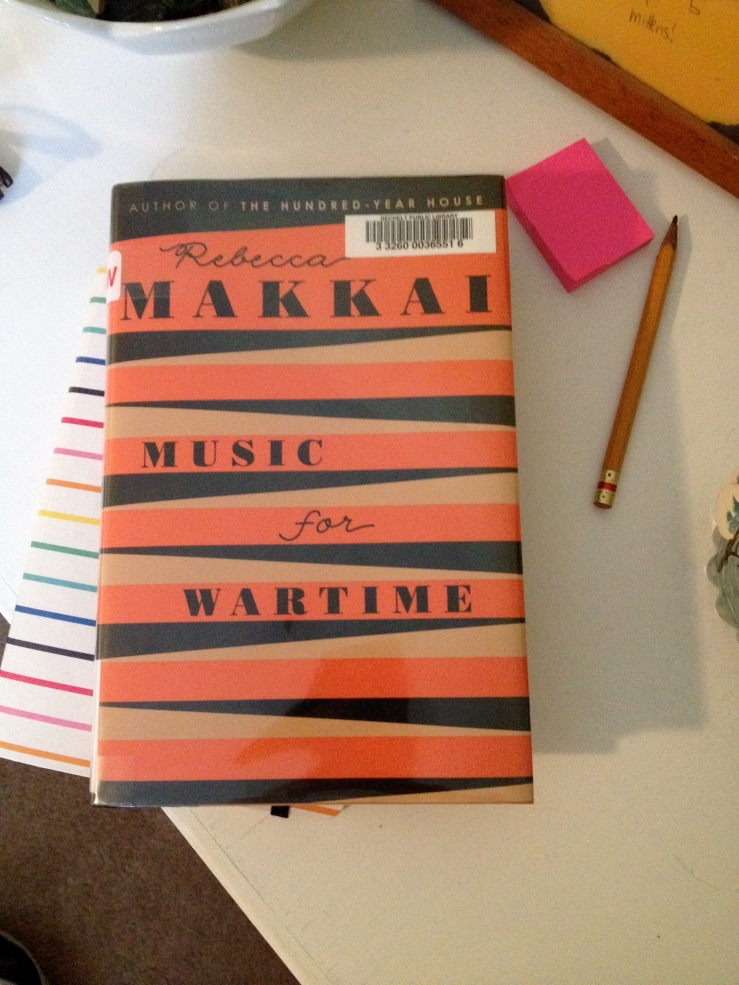 Music for Wartime - Rebecca Makkai (Viking, 2015)