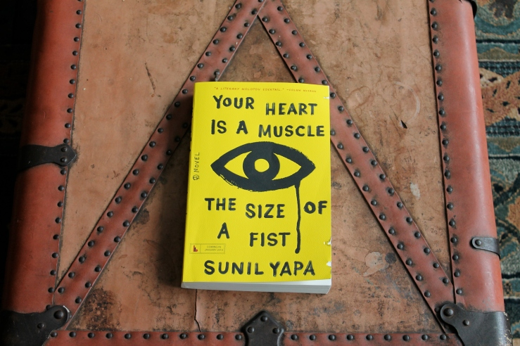 Your Heart is a Muscle the Size of a Fist - Sunil Yapa (Lee Boudreau Books, 2016)