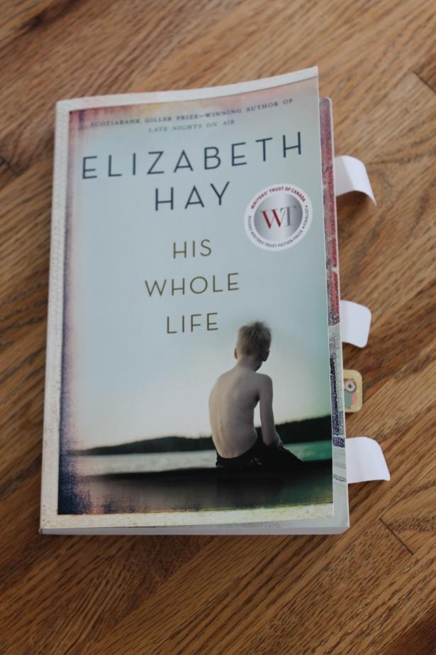 His Whole Life - Elizabeth Hay (Emblem Editions, 2015)