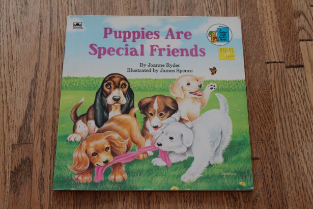 Puppies are Special Friends - Joanne Ryder, illustrated by James Spence (A Golden Book, 1988)