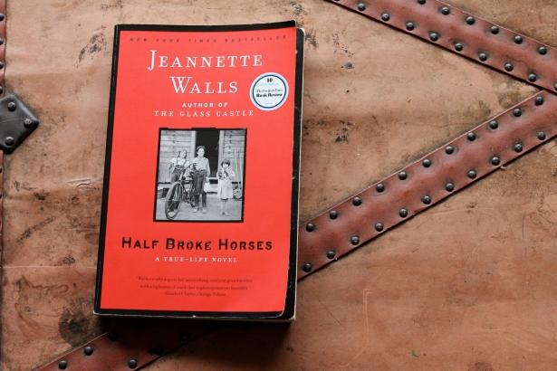 Half Broke Horses - Jeannette Walls (Scribner, 2009)