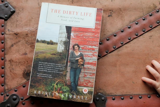 The Dirty Life - Kristin Kimball (Scribner, 2010)