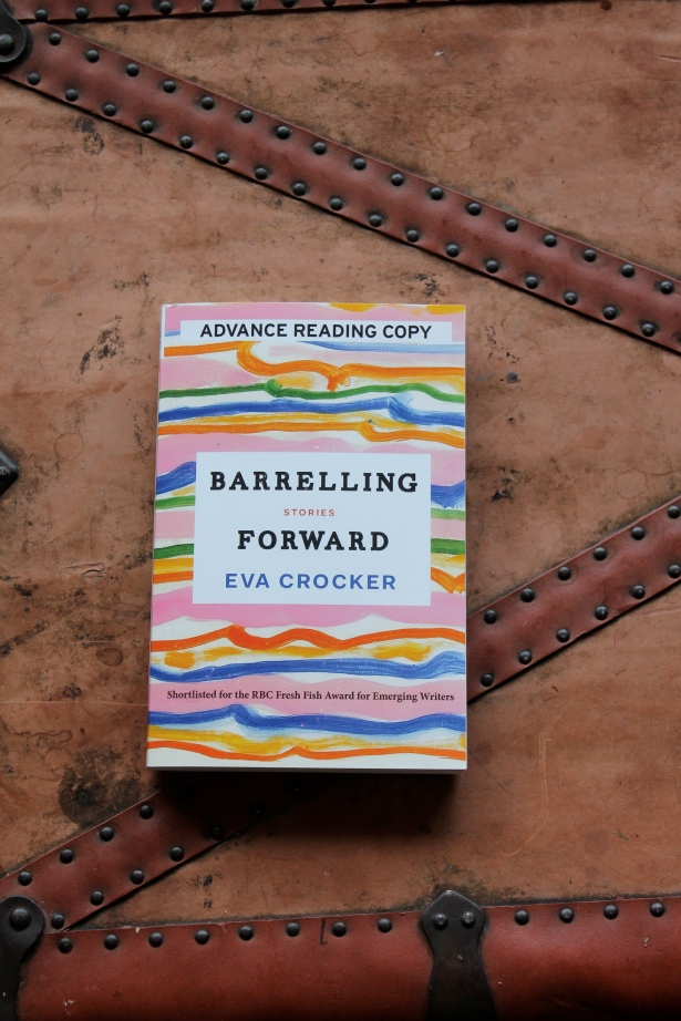 Barrelling Forward - Eva Crocker (House of Anansi, 2017)